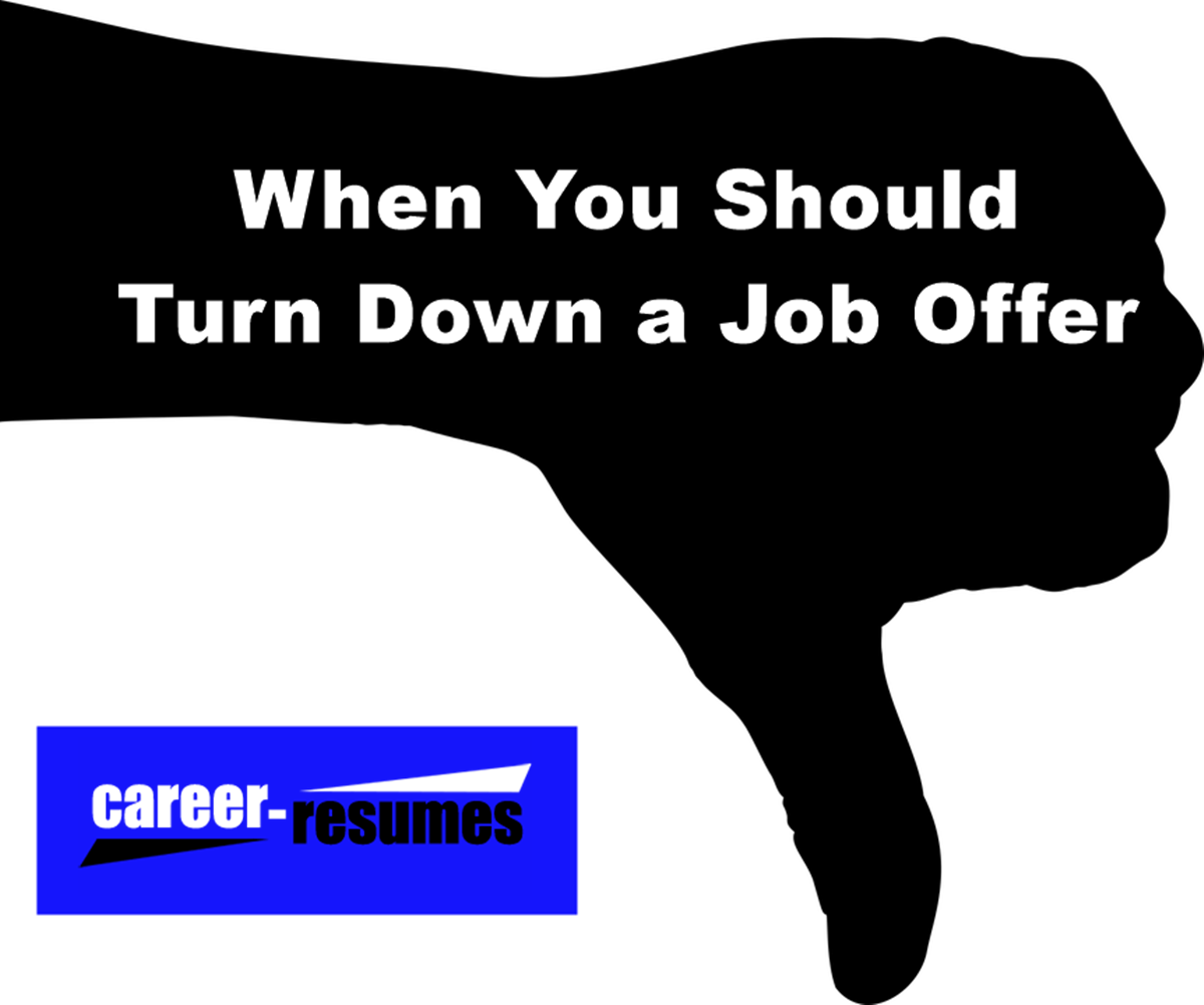 when you should turn down a job offer  u2013 career resumes