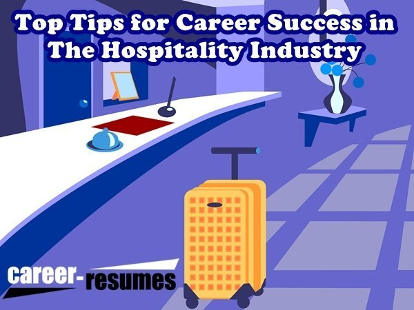 top tips for career success in the hospitality industry